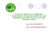 Xây dựng chiến lược marketing nhằm thu hút du khách tại khu du lịch sinh thái gáo giồng huyện cao lãnh tỉnh Ðồng Tháp