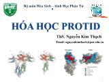 Bài giảng sinh học phân tử - Hoá học Protid - Ths. Nguyễn Kim Thạch